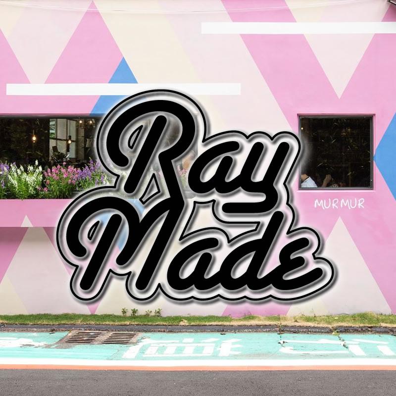 《 Raymade